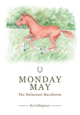 Monday May: The Reluctant Racehorse (Paperback)