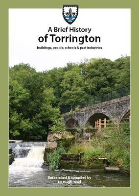 A A Brief History of Torrington: buildings, people, schools & past industries (Paperback)