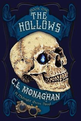 The Hollows: A Midnight Gunn Novel - Midnight Gunn 1 (Hardback)