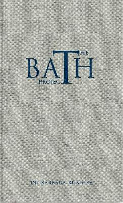 The Bath Project: the art and science of bathing (Hardback)