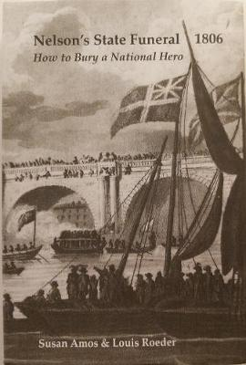 Nelson's State Funeral 1806: How to Bury a National Hero (Hardback)