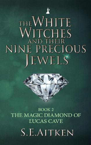 The White Witches and Their Nine Precious Jewels: Book 2: The Magic Diamond from The Crater of Arkansas (Paperback)