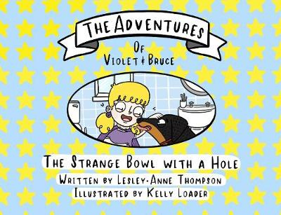The Adventures of Violet and Bruce 2020: 2: The Strange Bowl with a Hole - The Adventures of Violet and Bruce 2 (Paperback)