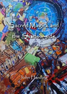 Sacred Magick and the Shadow-side - Strelleymede Trilogy 2 (Paperback)