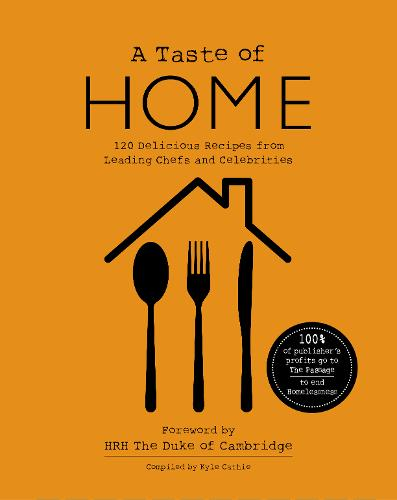 A Taste of Home: 120 Delicious Recipes from Leading Chefs and Celebrities (Hardback)