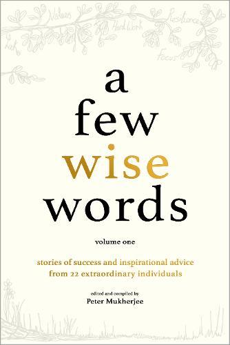 A Few Wise Words: Volume One - A Few Wise Words (Hardback)