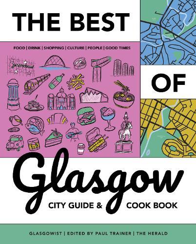 Best of Glasgow: City Guide + Cookbook (Paperback)