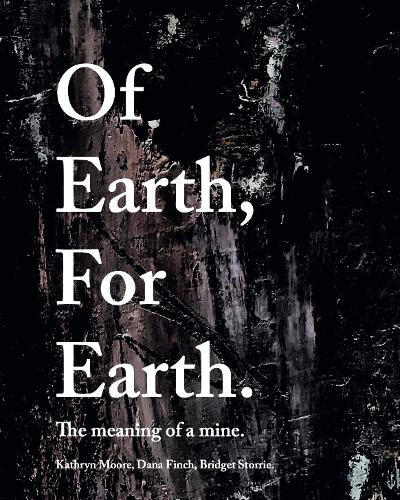 Of Earth, For Earth: The meaning of a mine (Hardback)