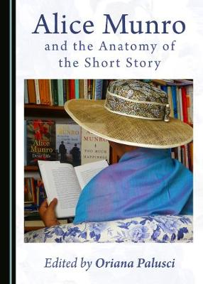Alice Munro and the Anatomy of the Short Story (Hardback)