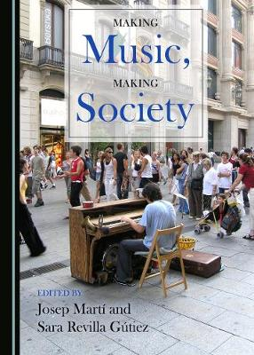 Making Music, Making Society (Hardback)