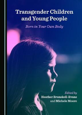 Transgender Children and Young People: Born in Your Own Body (Hardback)