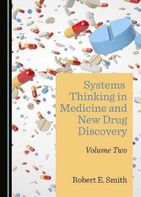 Systems Thinking in Medicine and New Drug Discovery: Volume Two (Hardback)