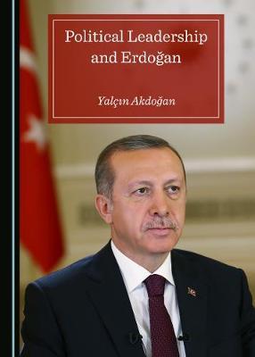 Political Leadership and Erdogan (Hardback)