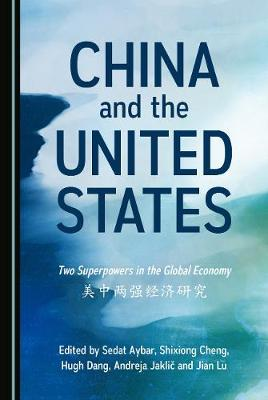 China and the United States: Two Superpowers in the Global Economy          (Hardback)