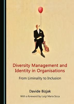 Diversity Management and Identity in Organisations: From Liminality to Inclusion (Hardback)