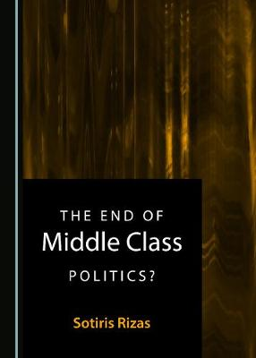 The End of Middle Class Politics? (Hardback)