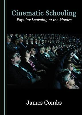 Cinematic Schooling: Popular Learning at the Movies (Hardback)