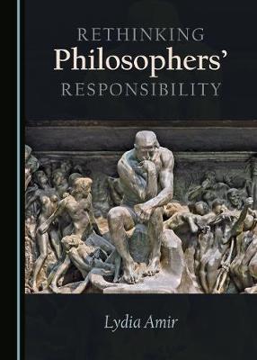 Rethinking Philosophers' Responsibility (Paperback)