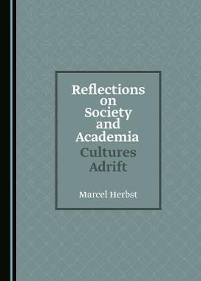 Reflections on Society and Academia: Cultures Adrift (Hardback)