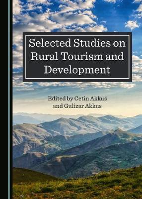 Selected Studies on Rural Tourism and Development (Hardback)