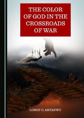 The Color of God in the Crossroads of War (Hardback)