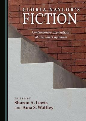 Gloria Naylor's Fiction: Contemporary Explorations of Class and Capitalism (Paperback)