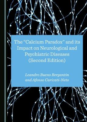 """The """"Calcium Paradox"""" and its Impact on Neurological and Psychiatric Diseases (Second Edition) (Hardback)"""