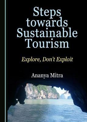 Steps towards Sustainable Tourism: Explore, Don't Exploit (Hardback)
