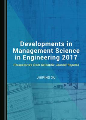 Developments in Management Science in Engineering 2017: Perspectives from Scientific Journal Reports (Hardback)
