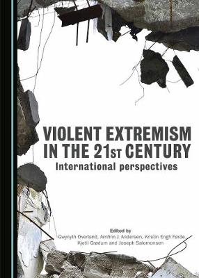 Violent Extremism in the 21st Century: International Perspectives (Hardback)