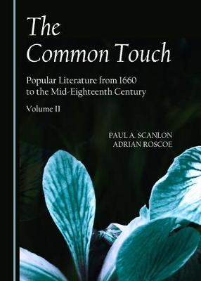 The Common Touch: Popular Literature from 1660 to the Mid-Eighteenth Century, Volume II (Paperback)