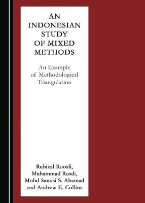 An Indonesian Study of Mixed Methods: An Example of Methodological Triangulation (Hardback)