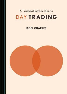 A Practical Introduction to Day Trading (Hardback)