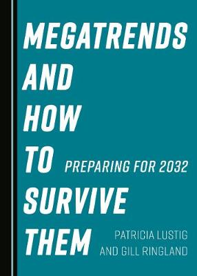 Megatrends and How to Survive Them: Preparing for 2032 (Hardback)