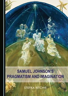 Samuel Johnson's Pragmatism and Imagination (Hardback)