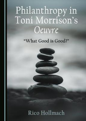 "Philanthropy in Toni Morrison's Oeuvre: ""What Good is Good?"" (Hardback)"