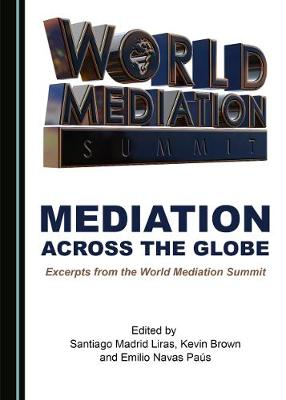 Mediation across the Globe: Excerpts from the World Mediation Summit (Hardback)