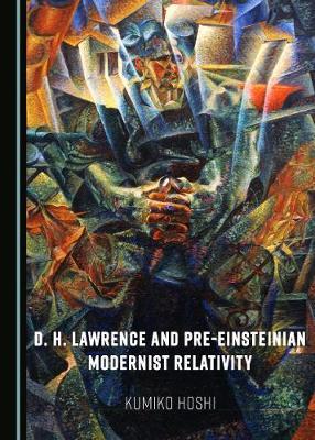 D. H. Lawrence and Pre-Einsteinian Modernist Relativity (Hardback)