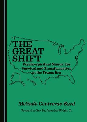 The Great Shift Psycho-spiritual Manual for Survival and Transformation in the Trump Era (Hardback)