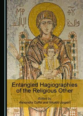 Entangled Hagiographies of the Religious Other (Hardback)