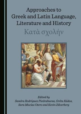 Approaches to Greek and Latin Language, Literature and History:             (Hardback)