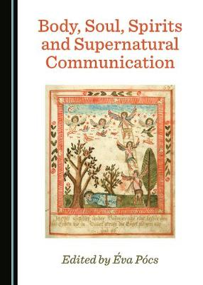 Body, Soul, Spirits and Supernatural Communication (Hardback)
