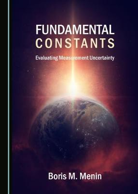 Fundamental Constants: Evaluating Measurement Uncertainty (Hardback)