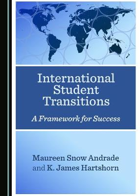 International Student Transitions: A Framework for Success (Hardback)