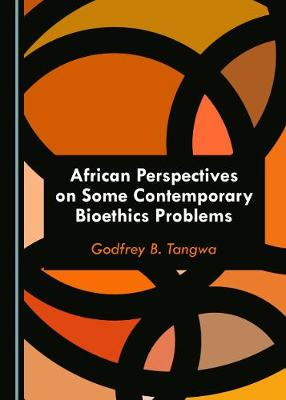 African Perspectives on Some Contemporary Bioethics Problems (Hardback)