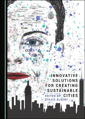 Innovative Solutions for Creating Sustainable Cities (Hardback)