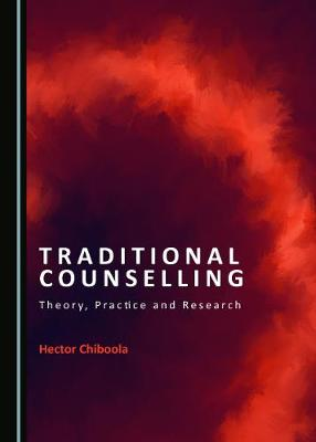 Traditional Counselling: Theory, Practice and Research (Hardback)