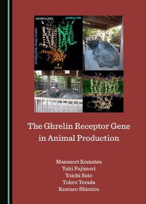 The Ghrelin Receptor Gene in Animal Production (Hardback)