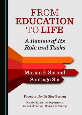 From Education to Life: A Review of Its Role and Tasks (Paperback)