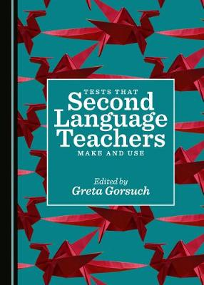 Tests that Second Language Teachers Make and Use (Hardback)